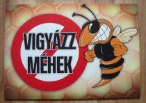 Vigyázz méhek tábla
